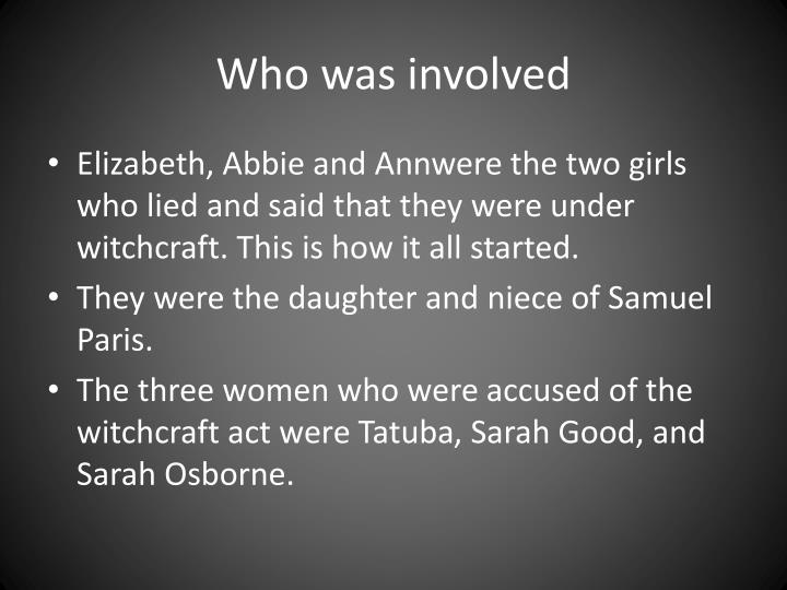 Who was involved
