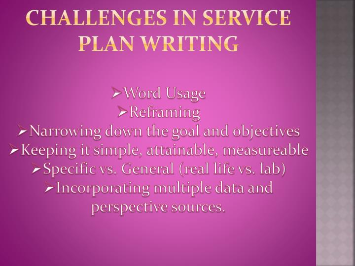 Challenges in SERVICE PLAN Writing