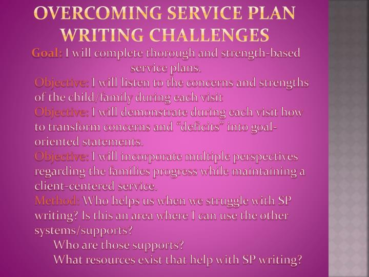 Overcoming SERVICE PLAN writing challenges