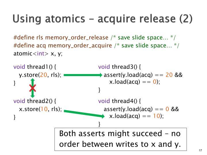 Using atomics – acquire release (2)