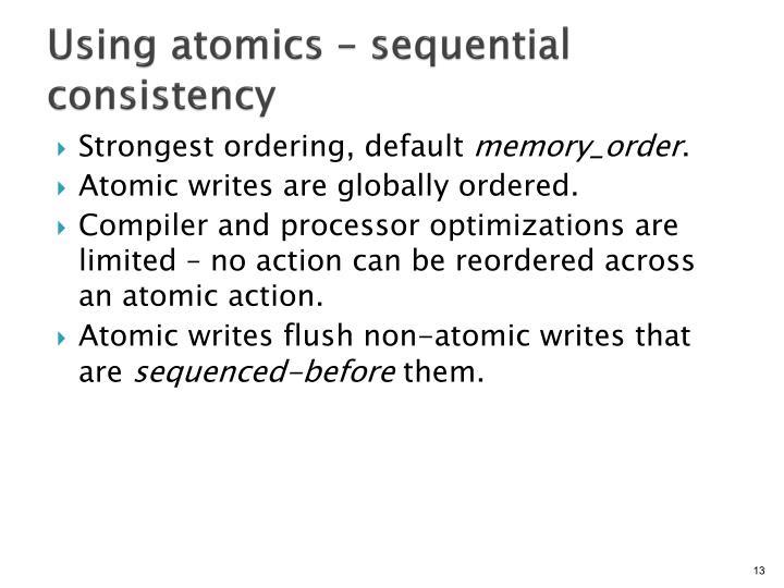 Using atomics – sequential consistency