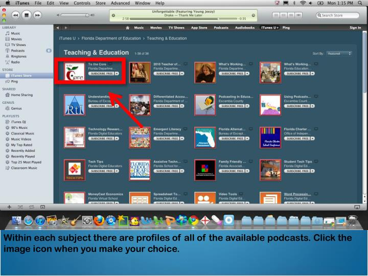 Within each subject there are profiles of all of the available podcasts. Click the image icon when you make your choice.
