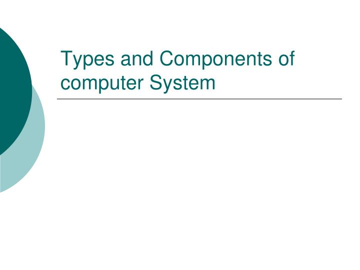 types and components of computer system n.