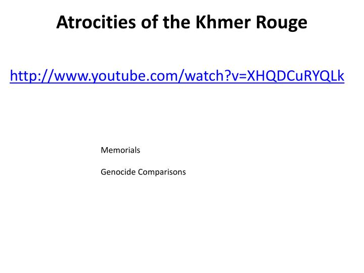 Atrocities of the Khmer Rouge