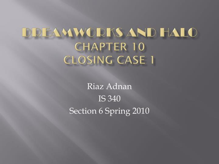 dreamworks and halo chapter 10 closing case 1