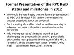 formal presentation of the rpc r d status and milestones in 2012