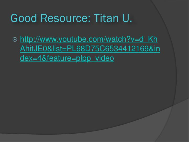 Good Resource: Titan U.