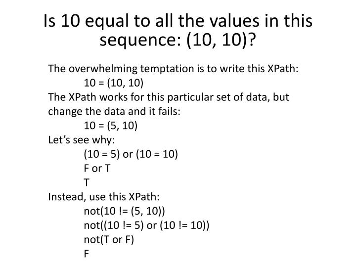 Is 10 equal to all the values in this sequence: (10, 10)?