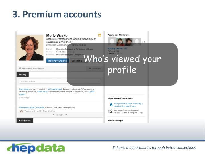 3. Premium accounts