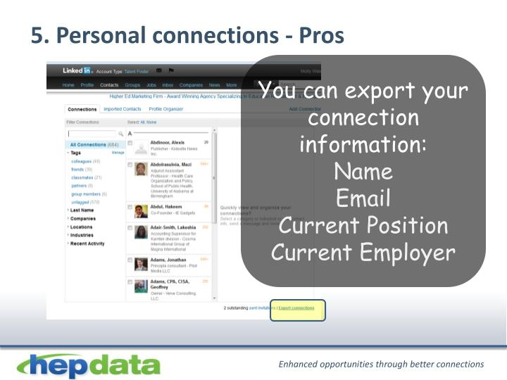 5. Personal connections - Pros