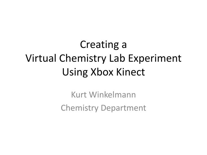 creating a virtual chemistry lab experiment using xbox kinect n.