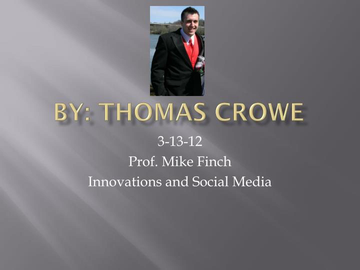 By: Thomas Crowe