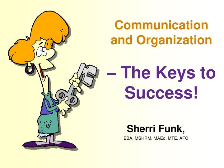 communication and organization the keys to success n.