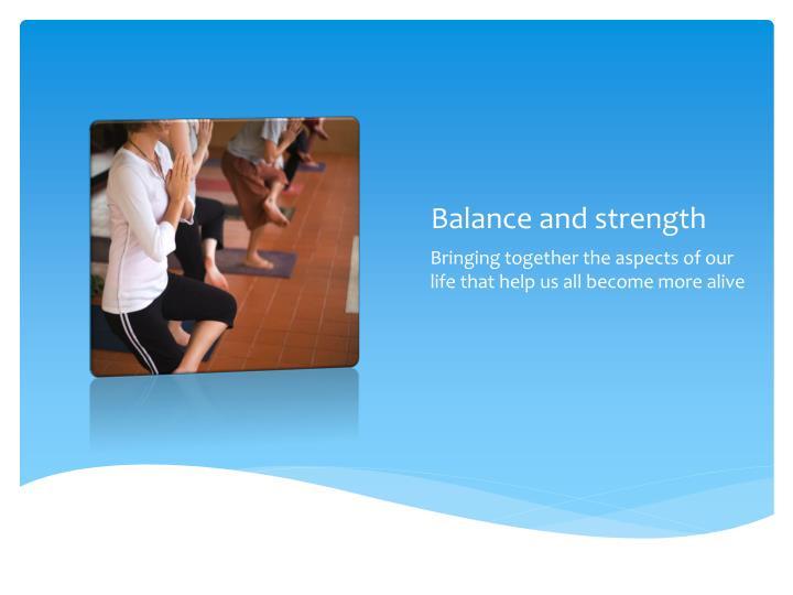 Balance and strength