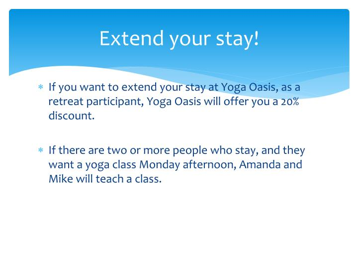 Extend your stay!