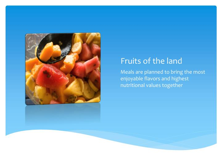 Fruits of the land