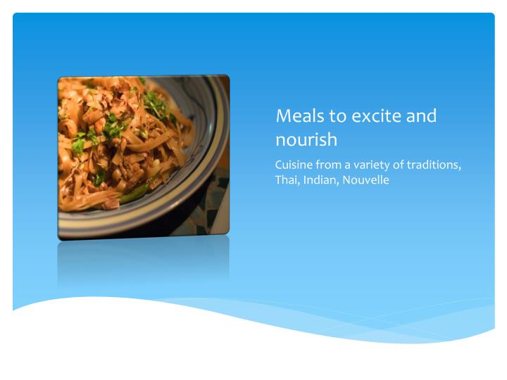 Meals to excite and nourish