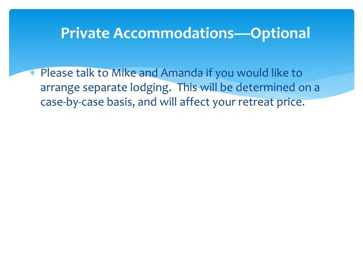 Private Accommodations—Optional