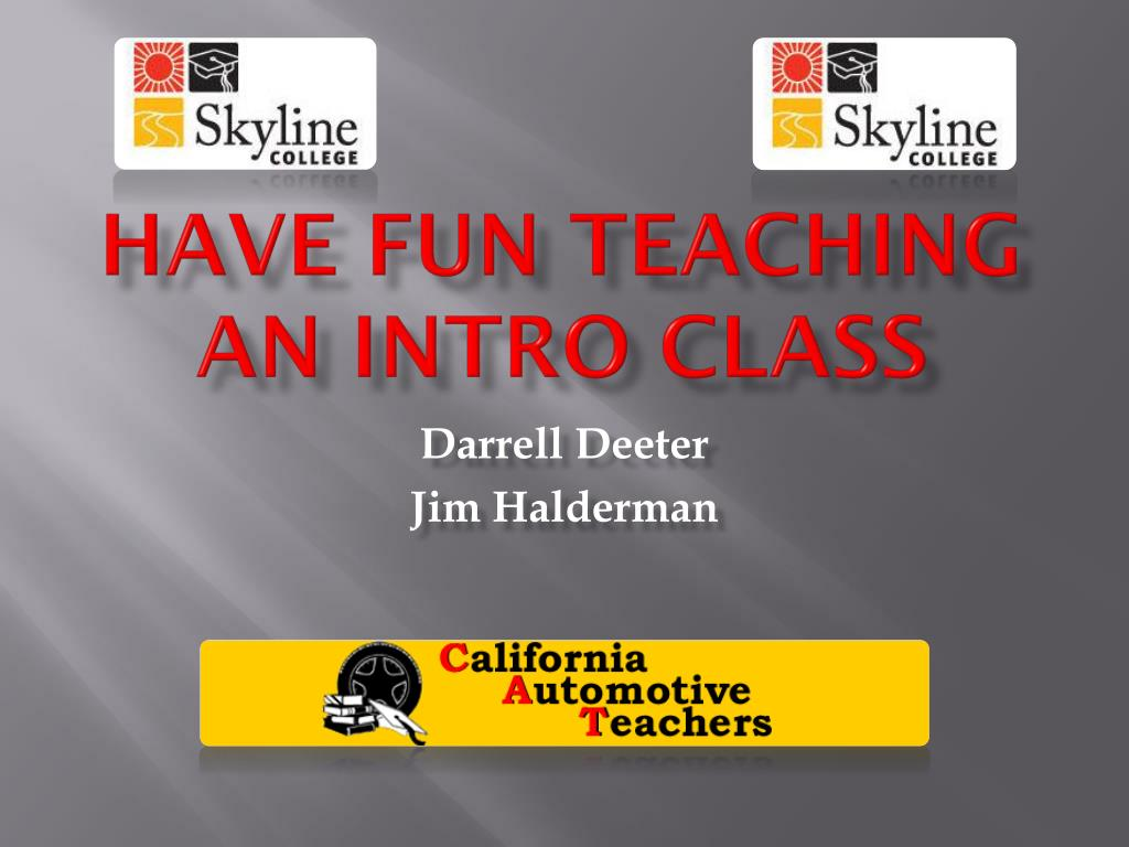 Ppt Have Fun Teaching An Intro Class Powerpoint Presentation
