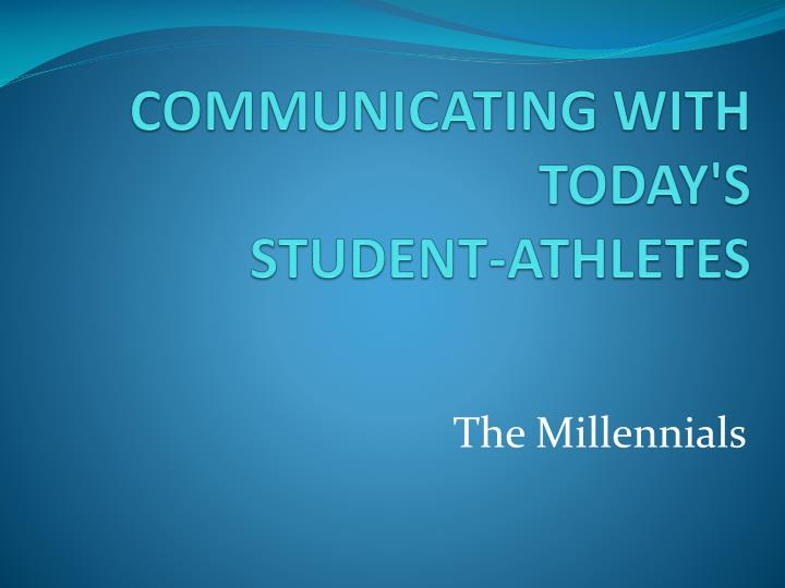 communicating with today s student athletes n.
