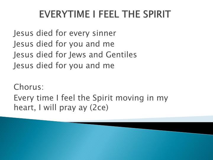 EVERYTIME I FEEL THE SPIRIT