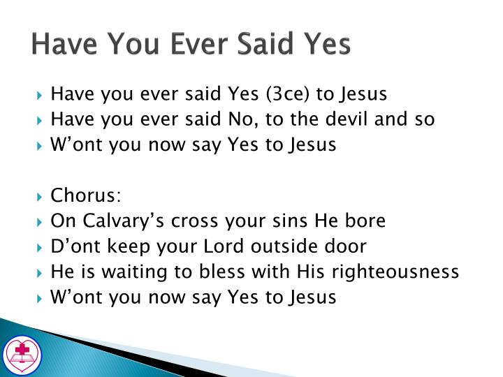 Have You Ever Said Yes