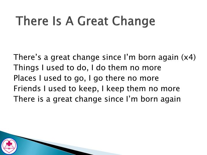 There is a great change