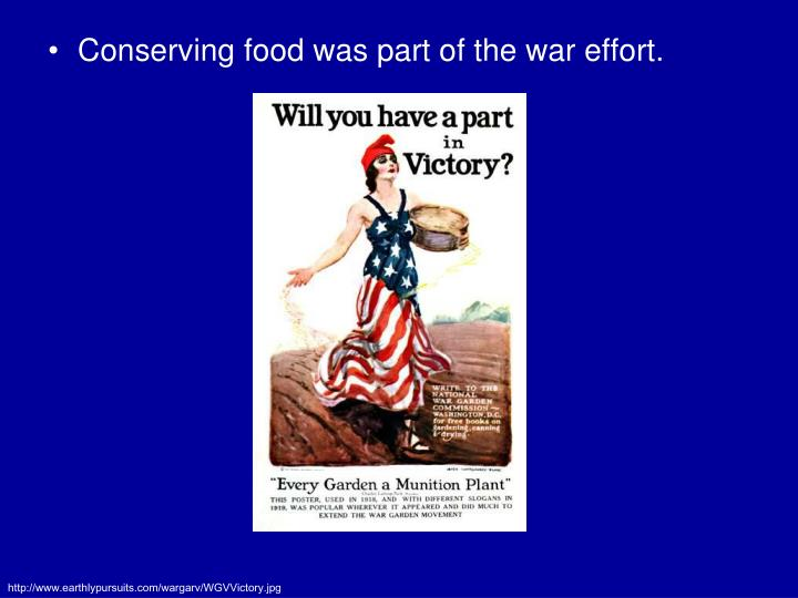 Conserving food was part of the war effort.