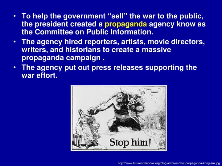 """To help the government """"sell"""" the war to the public, the president created a"""