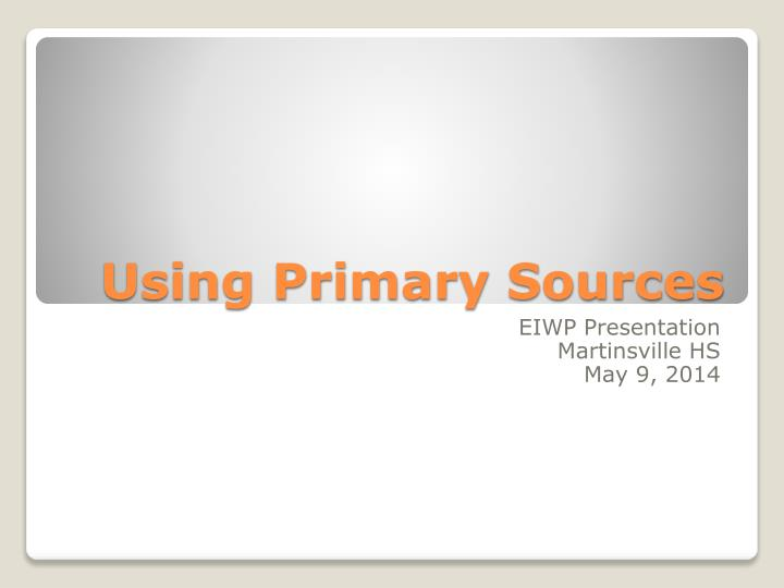 using primary sources n.