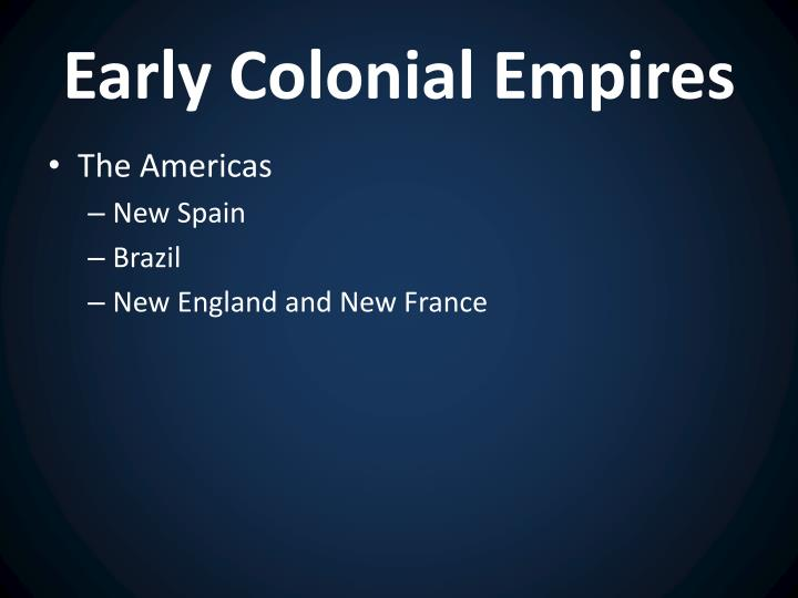 Early Colonial Empires