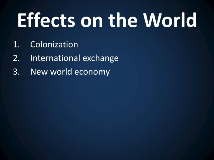 Effects on the World