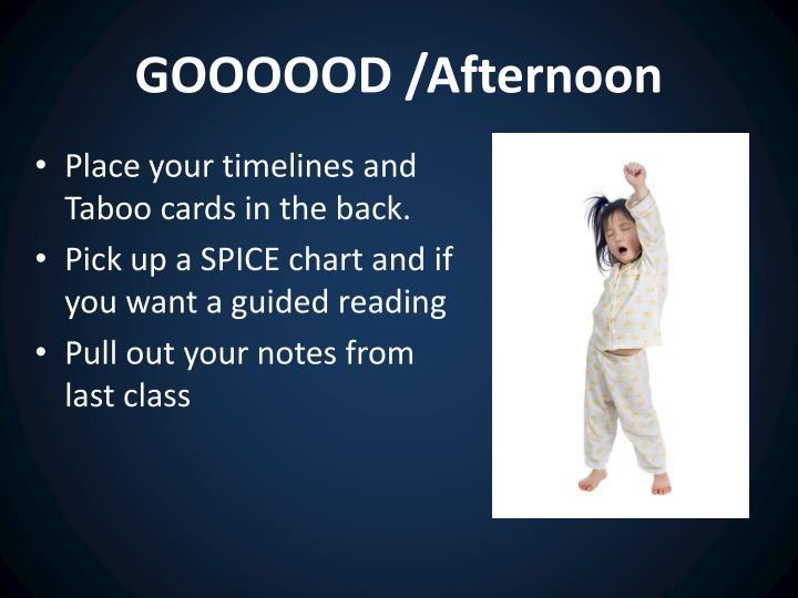 GOOOOOD /Afternoon