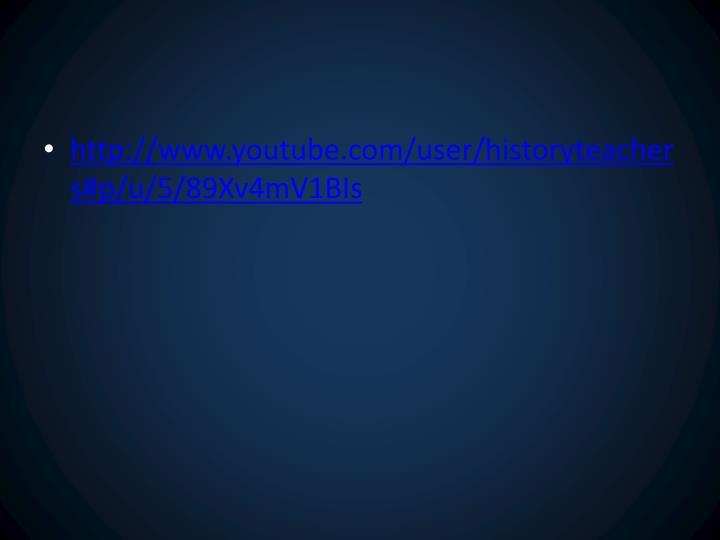 http://www.youtube.com/user/historyteachers#p/u/5/89Xv4mV1BIs