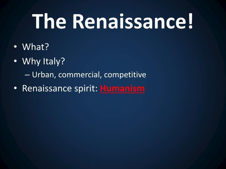The Renaissance!