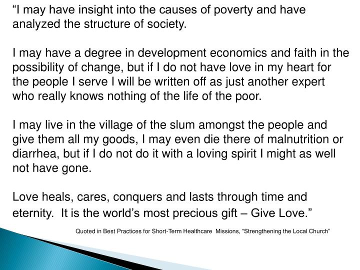 """""""I may have insight into the causes of poverty and have analyzed the structure of society."""