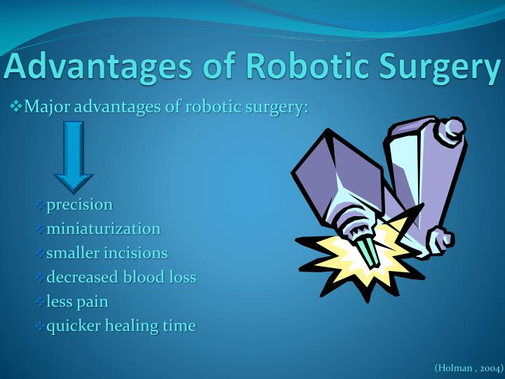 advantages and disadvantages of robotic surgery Describe the technological advancements of robotic surgery 4 discuss the advantages and disadvantages of transoral robotic surgery 5.
