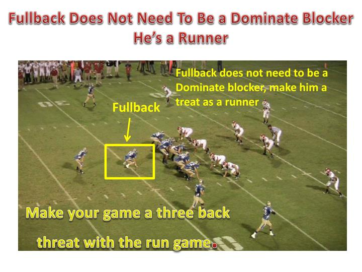 Fullback Does Not Need To Be a Dominate Blocker