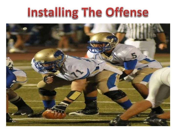 Installing The Offense