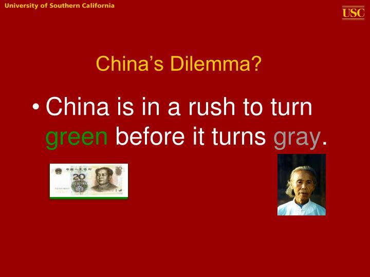 China's Dilemma?