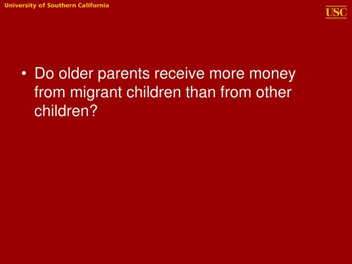 Do older parents receive more money from migrant children than from other children?