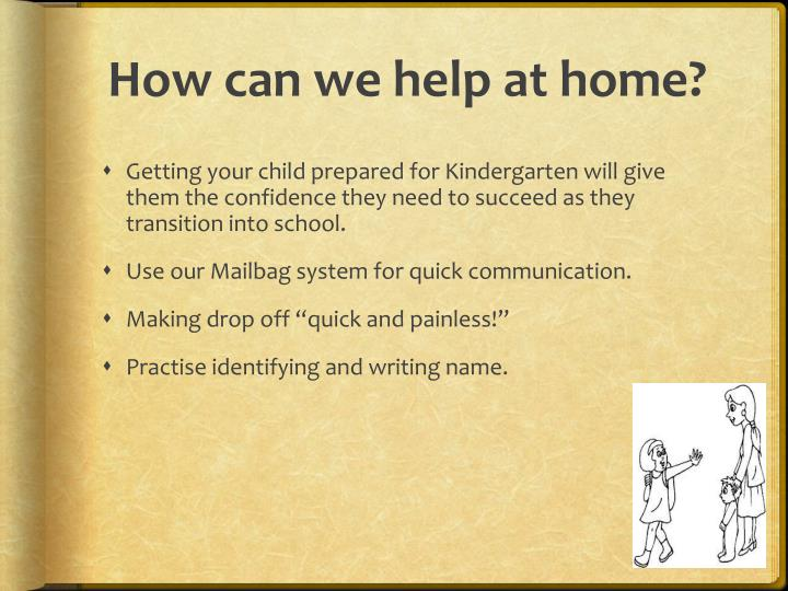 How can we help at home?