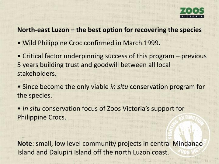North-east Luzon – the best option for recovering the species