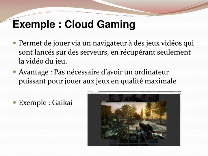 Exemple : Cloud Gaming