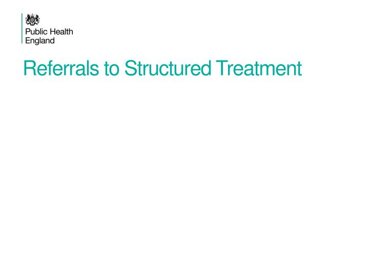 Referrals to Structured Treatment