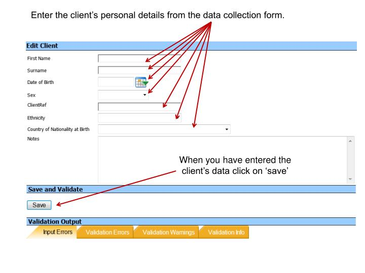 Enter the client's personal details from the data collection form.