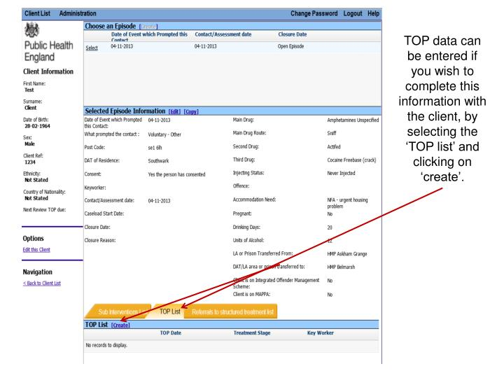 TOP data can be entered if you wish to complete this information with the client, by selecting the 'TOP list' and clicking on 'create'.