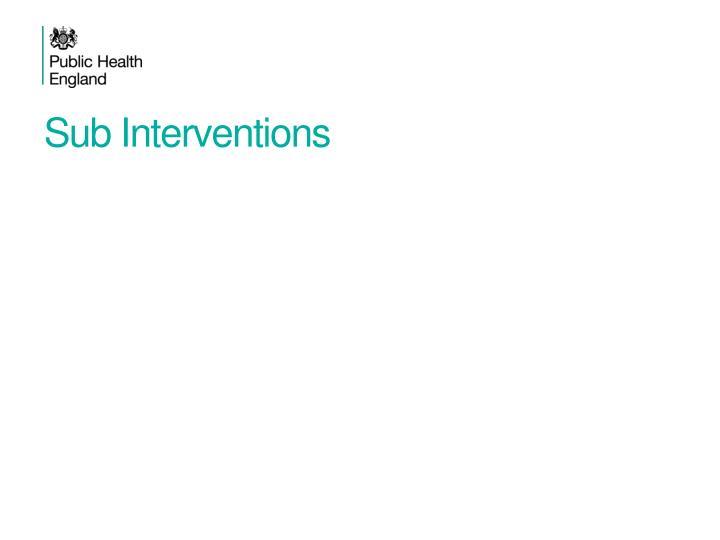 Sub Interventions