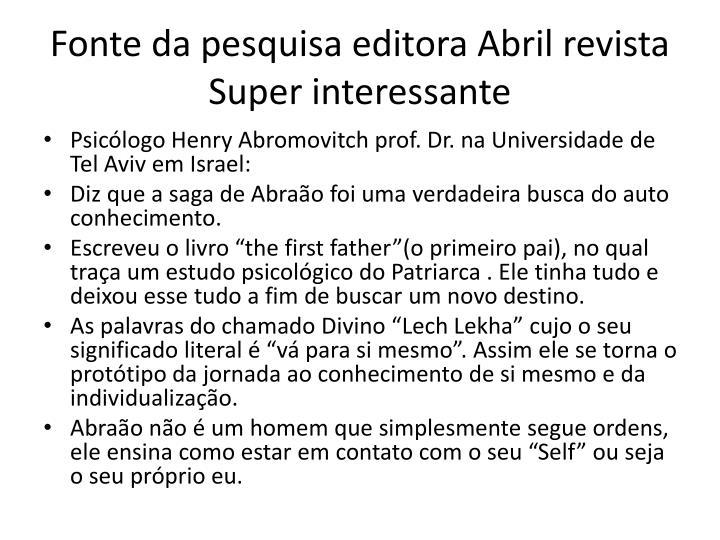 Fonte da pesquisa editora Abril revista Super interessante