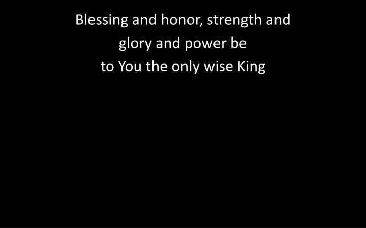 Blessing and honor, strength and